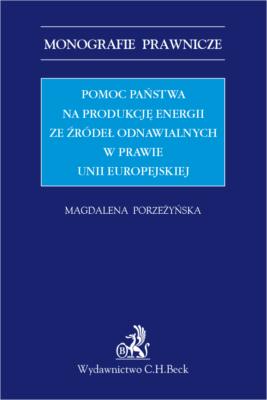 Pomoc państwa na produkcję energii ze źródeł odnawialnych w prawie Unii Europejskiej – nowa publikacja